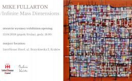 Mike Fullarton. Infinite Mass Dimensions. Wernisaż wystawy